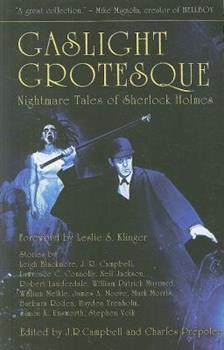 Gaslight Grotesque: Nightmare Tales of Sherlock Holmes 1894063317 Book Cover