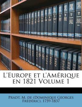 Paperback L'Europe et l'Am?rique en 1821 Volume 1 Book