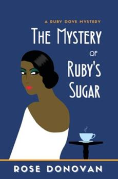 The Mystery of Ruby's Sugar - Book #1 of the Ruby Dove Mysteries