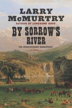 By Sorrow's River - Book #3 of the Berrybender Narratives