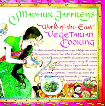 Madhur Jaffrey's World-of-the-East Vegetarian Cooking 0394748670 Book Cover
