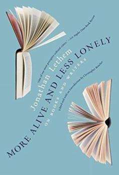 More Alive and Less Lonely: On Books and Writers 1612196039 Book Cover