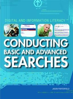Conducting Basic and Advanced Searches 1435853164 Book Cover