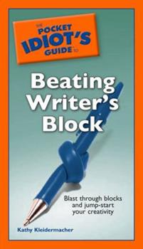 The Pocket Idiot's Guide to Beating Writer's Block (Pocket Idiot's Guide) 1592576400 Book Cover