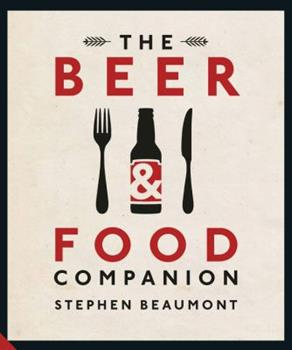 The Beer and Food Companion 1909342998 Book Cover