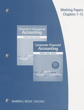 Working Papers, Volume 1: Chapters 1-15 for Financial & Managerial Accounting and Corporate Financial Accounting 1285869583 Book Cover