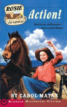 Rosie in Los Angeles: Action! (Aladdin Historical Fiction) 0689857160 Book Cover