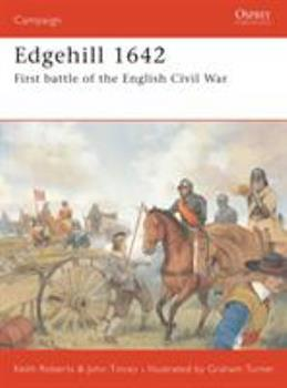 Edgehill 1642: The First Battle of the English Civil War (Campaign) - Book #82 of the Osprey Campaign