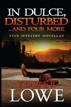 In Dulce Disturbed ... And Four More: New Mexico Short Mysteries - Book  of the Cinnamon/Burro New Mexico Mysteries
