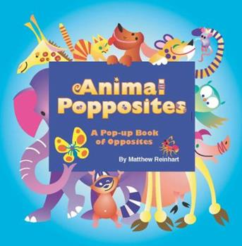 Hardcover Animal Popposites: A Pop-Up Book of Opposites Book