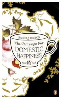 The Campaign For Domestic Happiness : - Book #7 of the Penguin Great Food