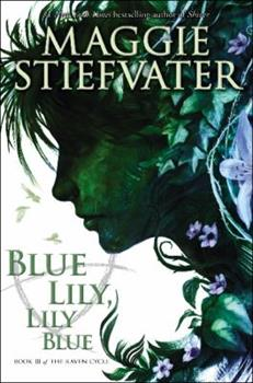 Blue Lily, Lily Blue - Book #3 of the Raven Cycle