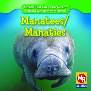 Manatees/Manaties - Book  of the Animals That Live in the Ocean / Animales que Viven en el Océano