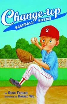 Change-up: Baseball Poems 0618719628 Book Cover
