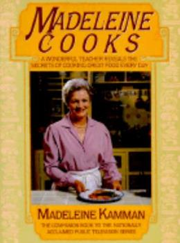 Madeleine Cooks: A Wonderful Teacher Reveals the Secrets of Cooking Great Food Every Day 0688062032 Book Cover