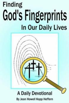 Paperback Finding God's Fingerprints in our Daily Lives: A Daily Devotional Book