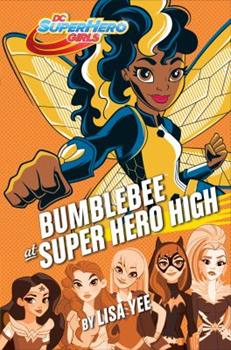 Bumblebee at Super Hero High 1524769266 Book Cover