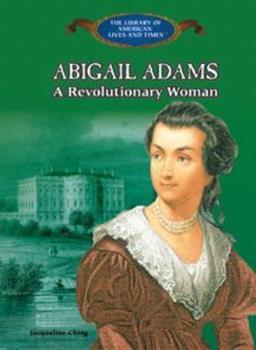 Abigail Adams: A Revolutionary Woman 0823957233 Book Cover