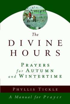 The Divine Hours: Prayers for Autumn and Wintertime - Book #2 of the Divine Hours