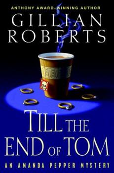 Till the End of Tom: An Amanda Pepper Mystery (Amanda Pepper Mysteries (Paperback)) 0449007375 Book Cover