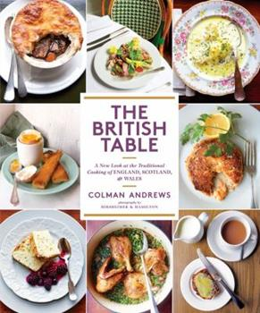 The British Table: A New Look at the Traditional Cooking of England, Scotland, and Wales 1419722239 Book Cover