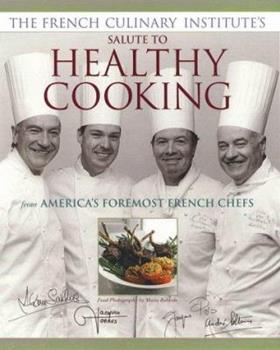 The French Culinary Institute's Salute to Healthy Cooking 0875964400 Book Cover