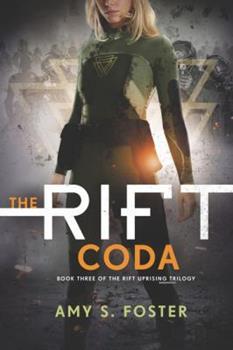 The Rift Coda - Book #3 of the Rift Uprising Trilogy