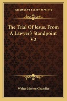 Paperback The Trial of Jesus, from a Lawyer's Standpoint V2 Book
