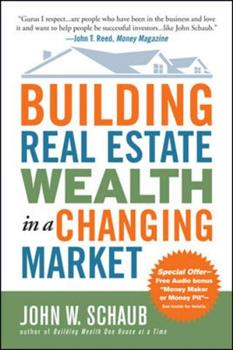 Building Real Estate Wealth in a Changing Market: Reap Large Profits from Bargain Purchases in Any Economy 007149412X Book Cover