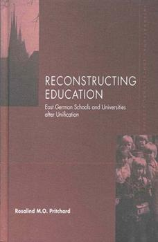 Hardcover Reconstructing Education: East German Schools After Unification Book
