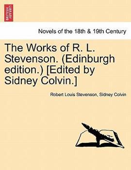 Paperback The Works of R. L. Stevenson. (Edinburgh Edition.) [Edited by Sidney Colvin.] Book