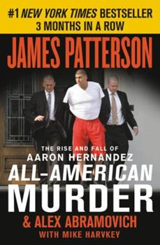 Paperback All-American Murder : The Rise and Fall of Aaron Hernandez, the Superstar Whose Life Ended on Murderers' Row Book