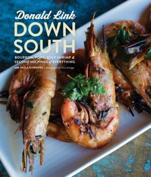 Down South: Bourbon, Pork, Gulf Shrimp & Second Helpings of Everything 0770433189 Book Cover