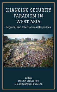 Print on Demand (Hardcover) CHANGING SECURITY PARADIGM IN WEST ASIA Regional and International Responses Book