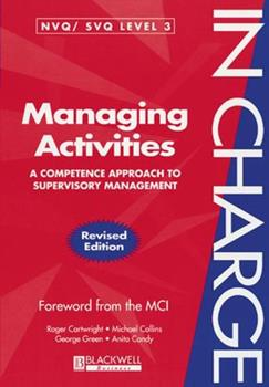 Managing Activities: A Competence Approach to Supervisory Management (In Charge) 0631209263 Book Cover