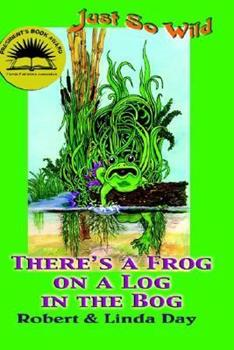 Hardcover There's a Frog on a Log in the Bog Book