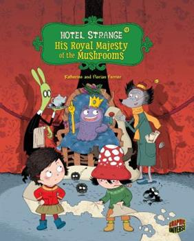 His Royal Majesty of the Mushrooms - Book #3 of the Hotel Strange
