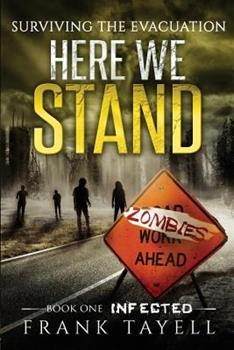 Infected - Book #1 of the Surviving the Evacuation: Here We Stand