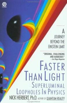 Faster Than Light: Superluminal Loopholes in Physics (Plume) 0452263174 Book Cover