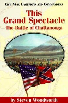The Grand Spectacle: The Battle of Chattanooga 189311404X Book Cover