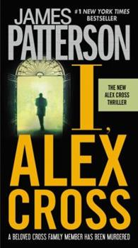 I, Alex Cross - Book #16 of the Alex Cross