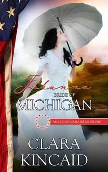 Johanna: Bride of Michigan - Book #26 of the American Mail-Order Brides