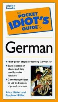 The Pocket Idiot's Guide to German Phrases (Pocket Idiot's Guide) - Book  of the Pocket Idiot's Guide
