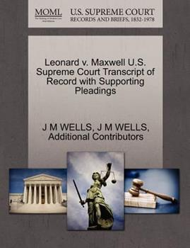 Paperback Leonard V. Maxwell U. S. Supreme Court Transcript of Record with Supporting Pleadings Book
