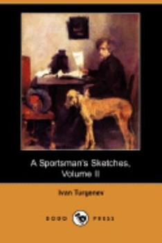 A Sportsman's Sketches, Volume 2 of 2 1406570109 Book Cover