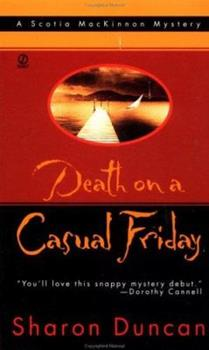 Death on a Casual Friday (Scotia MacKinnon Mysteries) 0999394924 Book Cover