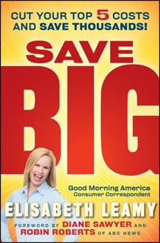 Save Big: Cut Your Top 5 Costs and Save Thousands 0470554215 Book Cover