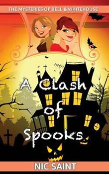 A Clash of Spooks - Book #6 of the Mysteries of Bell & Whitehouse
