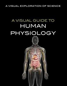Library Binding A Visual Guide to Human Physiology Book