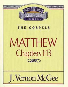 Matthew  I (Thru the Bible Commentary) - Book #34 of the Thru the Bible